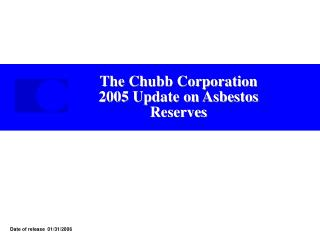 The Chubb Corporation 2005 Update on Asbestos Reserves