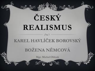 ČESKÝ REALISMUS