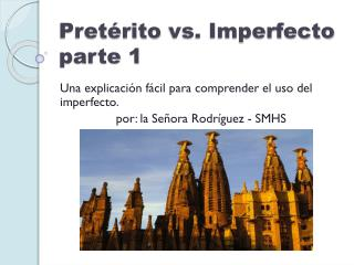 Pretérito  vs. Imperfecto parte 1