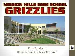Data Analysis By  Kathy Granite & Michelle Ferrer