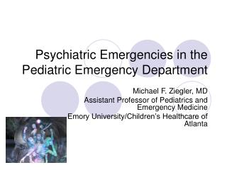 Psychiatric Emergencies in the Pediatric Emergency Department