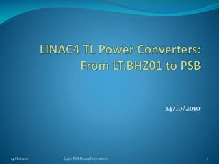 LINAC4 TL Power Converters: From LT.BHZ01 to PSB