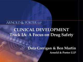 CLINICAL DEVELOPMENT Track IA: A Focus on Drug Safety