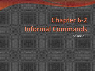 Chapter 6-2 Informal Commands