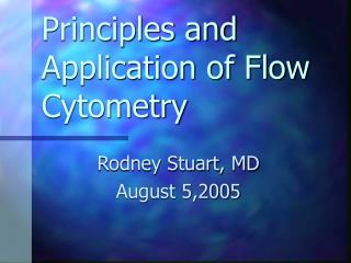 Principles and Application of Flow Cytometry