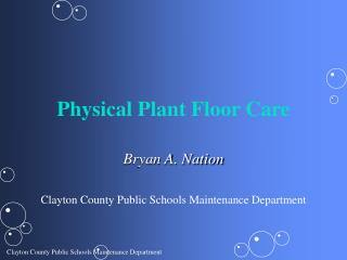 Physical Plant Floor Care