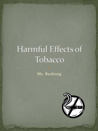 Harmful Effects of Tobacco