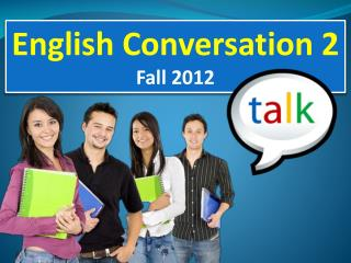 English Conversation 2 Fall 2012