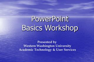 PowerPoint  Basics Workshop