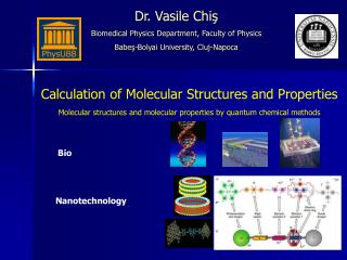 Calculation of Molecular Structures and Properties Molecular structures and molecular properties by quantum chemical met