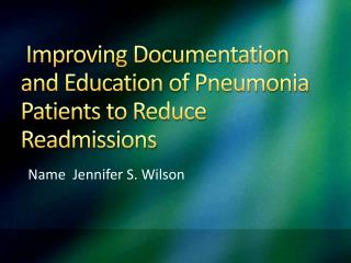 Improving Documentation and Education of Pneumonia Patients to Reduce Readmissions