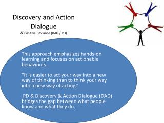 Discovery and Action Dialogue &  Positive Deviance (DAD / PD)