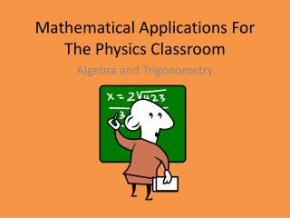 Mathematical Applications For The Physics Classroom