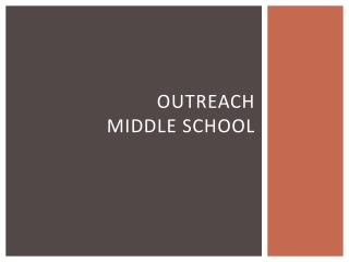 Outreach middle school