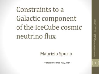 Constraints to a  Galactic  component of the  IceCube  cosmic neutrino  flux