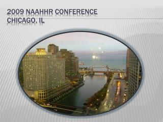 2009 NAAHHR Conference Chicago, IL