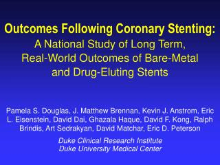 Outcomes Following Coronary Stenting: A National Study of Long Term,  Real-World Outcomes of Bare-Metal  and Drug-Elutin