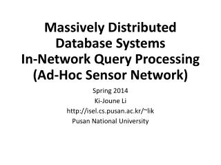 Massively Distributed Database Systems In-Network Query Processing (Ad-Hoc Sensor Network)