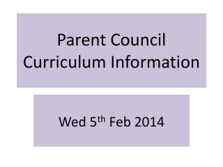 Parent Council Curriculum Information