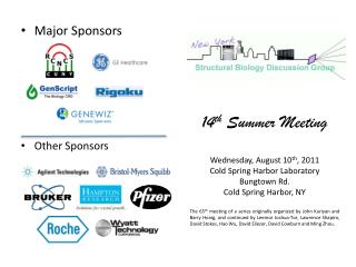 14 th  Summer Meeting  Wednesday, August 10 th , 2011 Cold Spring Harbor Laboratory Bungtown  Rd.