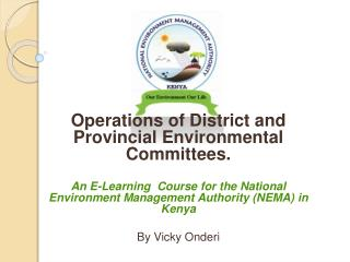 Operations of  District and Provincial Environmental Committees. An E-Learning  Course  for the National Environment Man
