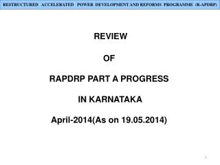 REVIEW  OF  RAPDRP PART A PROGRESS  IN KARNATAKA April-2014(As on 19.05.2014)