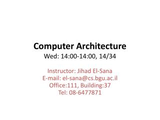 Computer Architecture Wed: 14:00-14:00,  14/34