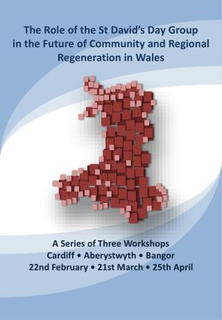The Role of the St David's Day Group in the Future of Community and Regional Regeneration in Wales