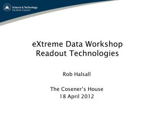 eXtreme Data Workshop Readout Technologies