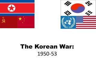 The Korean War: 1950-53
