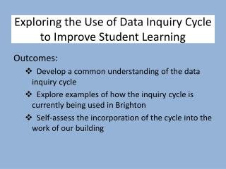 Exploring the Use of Data Inquiry Cycle to Improve Student Learning