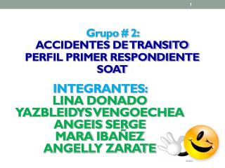 Grupo # 2:  ACCIDENTES DE TRANSITO PERFIL PRIMER RESPONDIENTE   SOAT