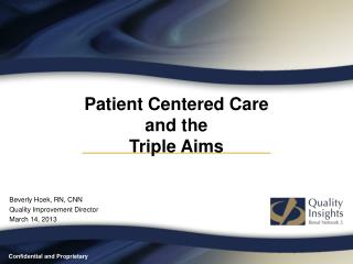 Patient Centered Care  and the  Triple Aims