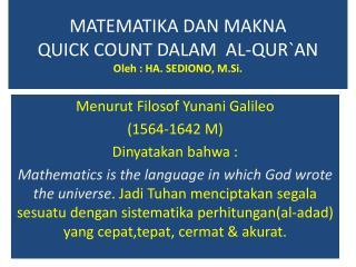 MATEMATIKA DAN MAKNA  QUICK  COUNT DALAM   AL-QUR`AN Oleh : HA. SEDIONO, M.Si.