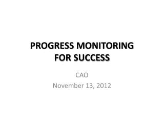 PROGRESS MONITORING  FOR SUCCESS