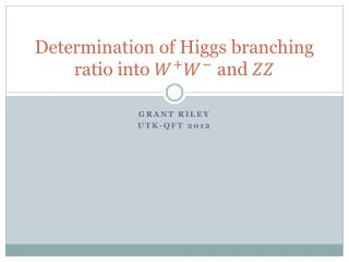 Determination of Higgs branching ratio into   and