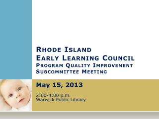 Rhode Island Early Learning Council  Program Quality Improvement Subcommittee Meeting
