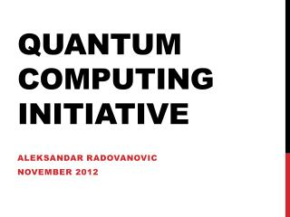 Quantum computing initiative