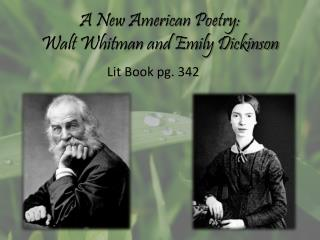 A New American Poetry: Walt Whitman and Emily Dickinson