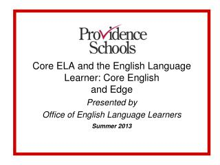 Core ELA and the English  Language  L earner :  Core English and  Edge Presented by