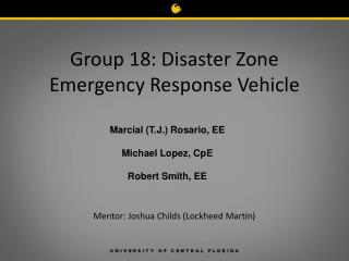 Group 18: Disaster Zone Emergency Response Vehicle