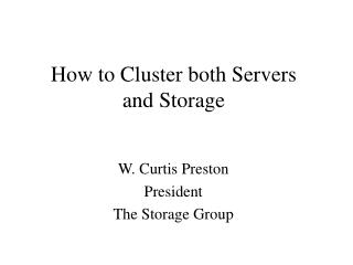 How to Cluster both Servers and Storage