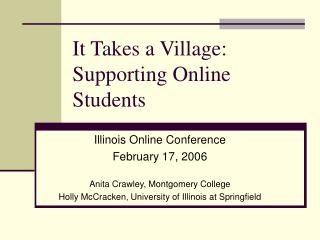 It Takes a Village:  Supporting Online Students