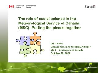 The role of social science in the Meteorological Service of Canada MSC: Putting the pieces together
