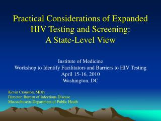 Practical Considerations of Expanded HIV Testing and Screening:  A State-Level View  Institute of Medicine Workshop to I