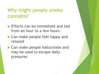 Why might people smoke cannabis?