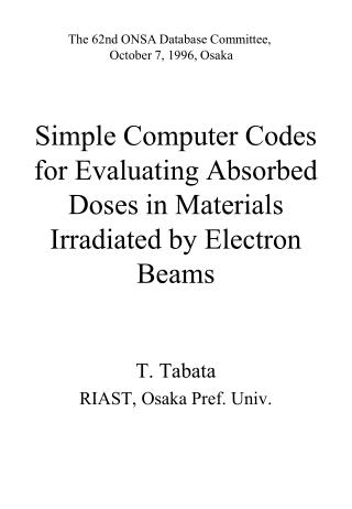 Simple Computer Codes for Evaluating Absorbed Doses in Materials Irradiated by Electron Beams