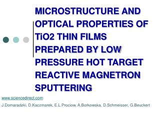 MICROSTRUCTURE AND OPTICAL PROPERTIES OF TiO2 THIN FILMS PREPARED BY LOW PRESSURE HOT TARGET REACTIVE MAGNETRON SPUTTERI