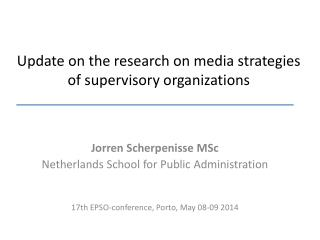 Update on the research on media  strategies  of  supervisory organizations