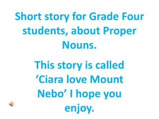 Short  story for Grade Four students, about Proper Nouns.